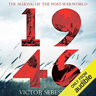 1946     Making the Post-War World              By:                                                                                                                                 Victor Sebestyen                               Narrated by:                                                                                                                                 Cameron Stewart                      Length: 13 hrs and 43 mins     26 ratings     Overall 4.5