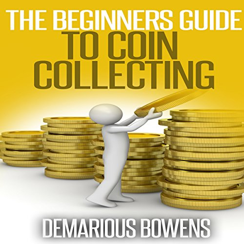 The Beginner's Guide to Coin Collecting  By  cover art