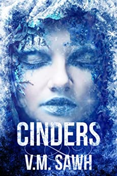 Cinders (Good Tales For Bad Dreams Book 1) by [V.M. Sawh]