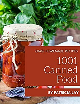 Book's Cover of OMG! 1001 Homemade Canned Food Recipes: I Love Homemade Canned Food Cookbook! (English Edition) Format Kindle