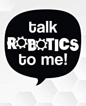 Talk Robotics To Me !: Line College Ruled Composition Exercise Book Notebook For Middle School Through To College University