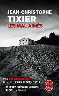 Les mal-aimés par Jean-Christophe Tixier