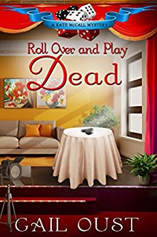 Roll Over and Play Dead (Kate McCall Mysteries Book 2) by [Gail Oust]