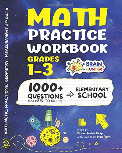 Math Practice Workbook Grades 1-3: 1000+ Questions You Need to Kill in Elementary School by Brain Hunter Prep (Kill It Series by Brain Hunter Prep)