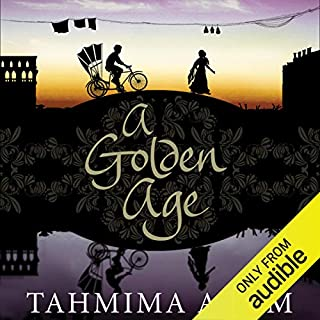 A Golden Age                   By:                                                                                                                                 Tahmima Anam                               Narrated by:                                                                                                                                 Tania Rodrigues                      Length: 9 hrs and 43 mins     37 ratings     Overall 4.2