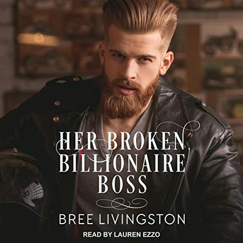 Her Broken Billionaire Boss     A Clean Billionaire Romance, Book 3              By:                                                                                                                                 Bree Livingston                               Narrated by:                                                                                                                                 Lauren Ezzo                      Length: 5 hrs and 48 mins     Not rated yet     Overall 0.0