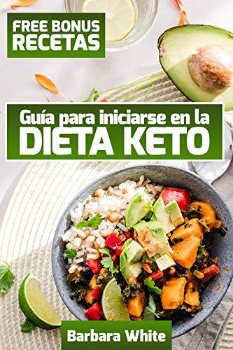 Dieta Keto: La Guía para iniciarse, perder peso y mejorar la salud