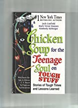 Chicken Soup for the Teenage Soul on Tough Stuff (STORIES OF TOUGH TIMES AND LESSONS LEARNED) by Jack Canfield (2001-12-23)