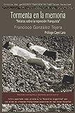TORMENTA EN LA MEMORIA: 'Relatos sobre la represión franquista ' (Crónica del genocidio fascista en las Islas Canarias)