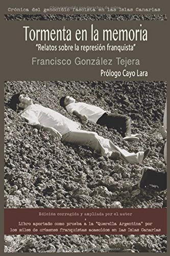 """TORMENTA EN LA MEMORIA: """"Relatos sobre la represión franquista """" (Crónica del genocidio fascista en las Islas Canarias)"""