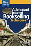 Advanced Internet Bookselling Techniques - How to Take Your Home-Based Used Books Business to the Next Level (Volume 4) by Joe Waynick(2014-10-18) - Small Business Press, LLC - 18/10/2014