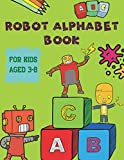 Robot Alphabet Book For Kids Aged 3-8: Large size 8.5 x 11 inch (21.59 x 27.94 cm), Cool Coloring Robot Illustrations, Number Coloring, Cool Alphabet Coloring, 120 pages