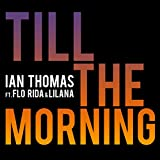 Till the Morning feat. Flo Rida Lilana