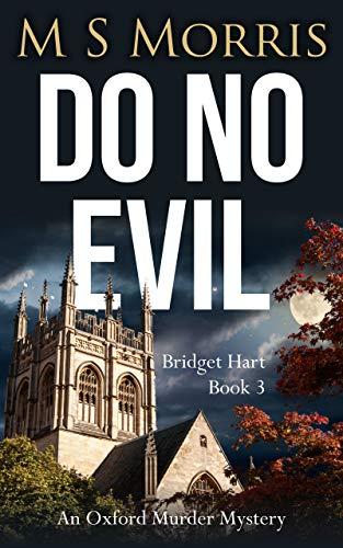 Do No Evil: An Oxford Murder Mystery (Bridget Hart Book 3) by [M S Morris]