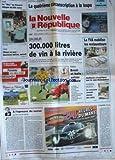 NOUVELLE REPUBLIQUE (LA) [No 17510] du 06/06/2002 - LA QUATRIEME CIRCONSCRIPTION A LA LOUPE - SAUMUR - 300 000 LITRES DE VIN A LA RIVIERE - MONDIAL - BRESIL ET ITALIE - RAFARIN ET LE CAS DONNEDIEU - CHINON - JAZZ - J.CL. ARBONA.