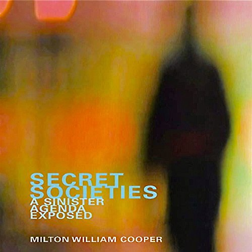 Secret Societies     A Sinister Agenda Exposed              By:                                                                                                                                 Milton William Cooper                               Narrated by:                                                                                                                                 Dan Curtis                      Length: 1 hr and 19 mins     9 ratings     Overall 4.6