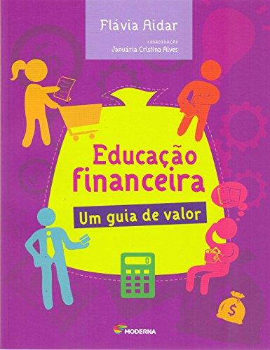 Educação Financeira. Um Guia de Valor - Coleção Informação e Diálogo