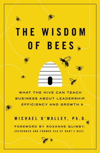Image of Wisdom of Bees: What the Hive Can Teach Business about Leadership, Efficiency, and Growth
