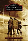 Groton-Mystic Emergency Services (Images of America)