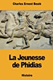 La Jeunesse de Phidias (French Edition)