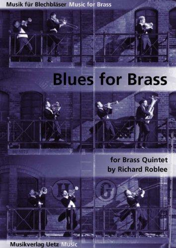 Blues For Brass. Für Blechbläserquintett / For Brass Quintet (Partitur und Stimmen) (Musik für Blechbläser)