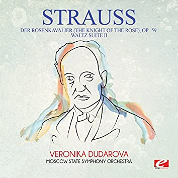 Strauss: Der Rosenkavalier (The Knight of the Rose), Op. 59: Waltz Suite II (Digitally Remastered)