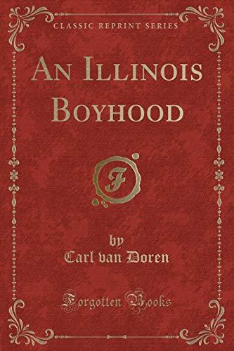 An Illinois Boyhood (Classic Reprint)