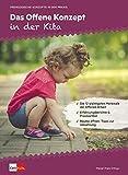 Das Offene Konzept in der Kita (Pädagogische Konzepte in der Praxis)