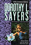 Dorothy L. Sayers: On the Case with Lord Peter Wimsey: Three Complete Novels