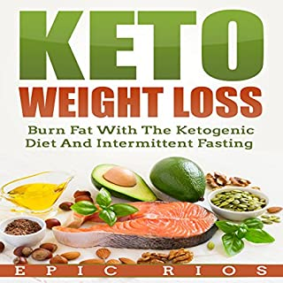 Keto Weight Loss: Burn Fat with the Ketogenic Diet and Intermittent Fasting cover art