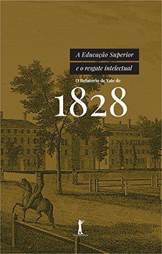 A Educação Superior e o Resgate Intelectual - O Relatório de Yale de 1828: o Relatório de Yale de 1828