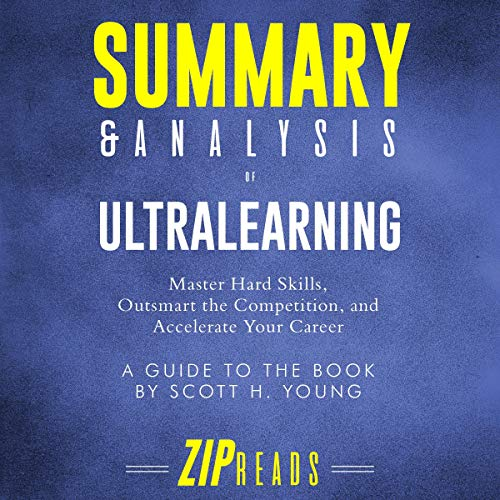 Summary & Analysis of Ultralearning: Master Hard Skills, Outsmart the Competition, and Accelerate Your Career audiobook cover art