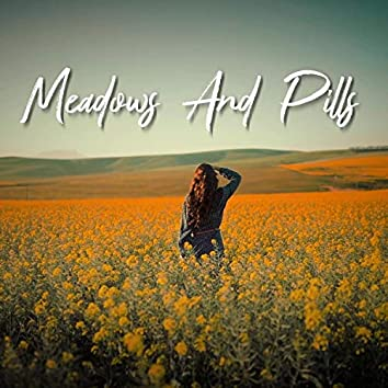 Meadows and Pills