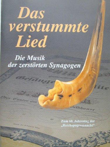 Das verstummte Lied - Die Musik der zerst�rten Synagogen. [Paperback] Europ�isches Zentrum f�r J�dische Musik