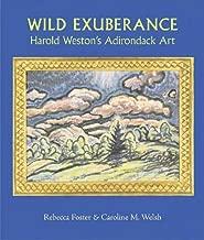 Wild Exuberance: Harold Weston's Adirondack Art (Adirondack Museum Books)