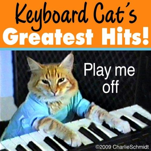 Fatso's Theme aka Play Him Off, Keyboard Cat