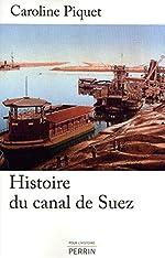 Histoire du Canal de Suez de Caroline PIQUET