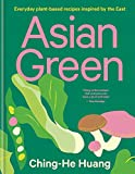 Asian Green: Everyday plant based recipes inspired by the East