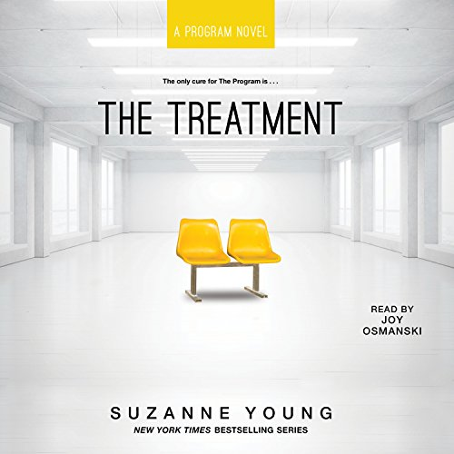 The Treatment                   Written by:                                                                                                                                 Suzanne Young                               Narrated by:                                                                                                                                 Joy Osmanski                      Length: 9 hrs and 14 mins     1 rating     Overall 1.0