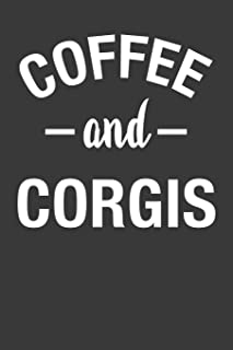 Coffee and Corgis: Coffee Notebook 120 Lined Pages (6