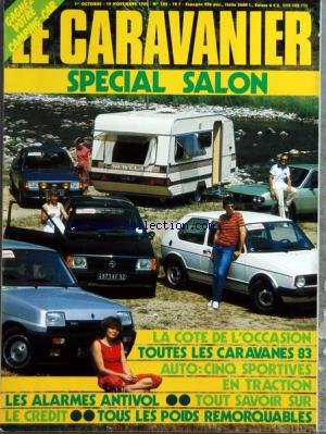 CARAVANIER (LE) [No 105] du 01/10/1982 - SPECIAL SALON - LA COTE DE L'OCCASION - TOUTES LES CARAVANES 83 - AUTO - 5 SPORTIVES EN TRACTION - LES ALARMES ANTIVOL - TOUT SAVOIR SUR...