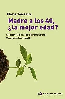 Madre a los 40, La Mejor Edad?/ Mother at 40, the Best Age