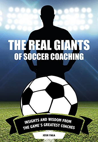 The Real Giants of Soccer Coaching (English Edition)