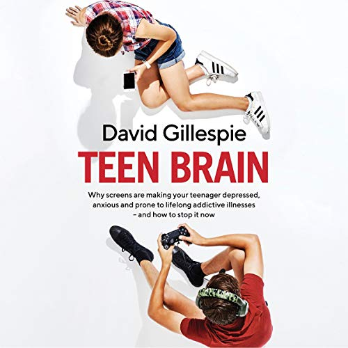 Teen Brain                   By:                                                                                                                                 David Gillespie                               Narrated by:                                                                                                                                 David Gillespie                      Length: 6 hrs and 52 mins     15 ratings     Overall 4.6