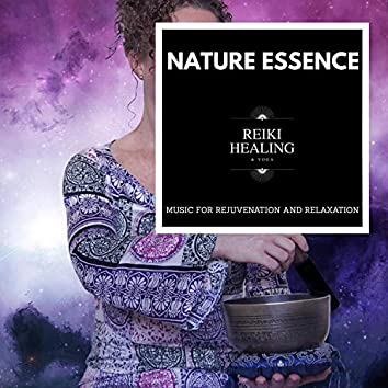 Nature Essence - Music For Rejuvenation And Relaxation