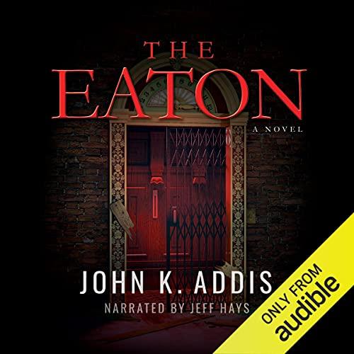 The Eaton Audiobook By John K. Addis cover art