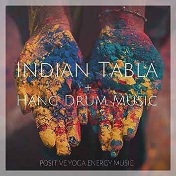 Indian Tabla + Hang Drum Music: Positive Yoga Energy Music