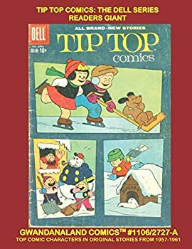 Tip Top Comics  The Dell Series Readers Giant  Gwandanaland Comics #1106/2727-A  Economical Black & White Version - The Full Dell Series - Popular Characters in All New Stories 1957-1961