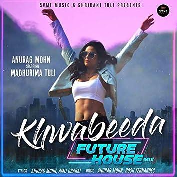 Khwabeeda Future House Mix