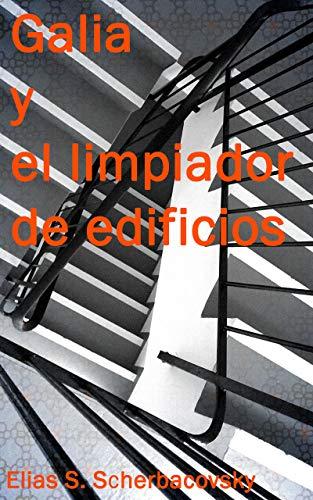 Galia y el limpiador de edificios (Spanish Edition)